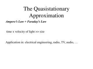 The Quasistationary Approximation