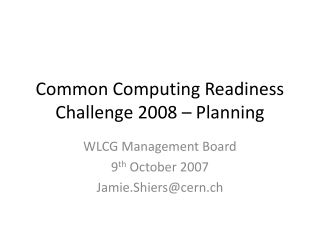Common Computing Readiness Challenge 2008 – Planning