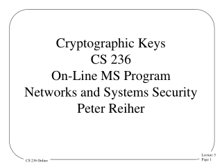 Cryptographic Keys CS 236 On-Line MS Program Networks and Systems Security  Peter Reiher