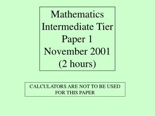 Mathematics Intermediate Tier Paper 1 November 2001 (2 hours)