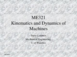 ME321  Kinematics and Dynamics of Machines