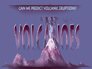 As yet there are no reliable ways of predicting volcanic eruptions