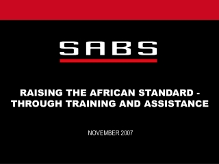 RAISING THE AFRICAN STANDARD - THROUGH TRAINING AND ASSISTANCE