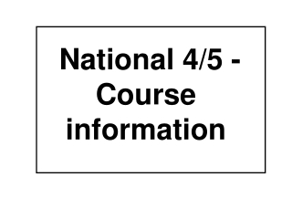 National 4/5 - Course information