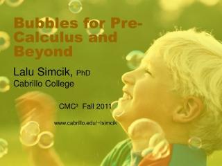 Bubbles forPre-Calculusand Beyond