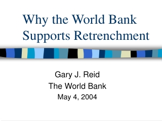 Why the World Bank Supports Retrenchment