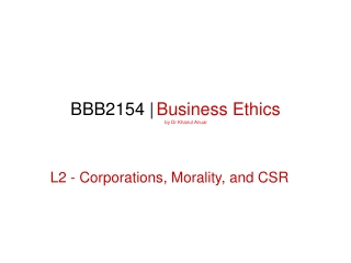 BBB2154 | Business Ethics Prepared  by Dr Khairul Anuar