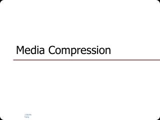 Media Compression