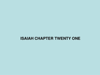ISAIAH CHAPTER TWENTY ONE