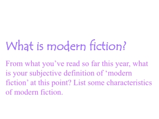 What is modern fiction?