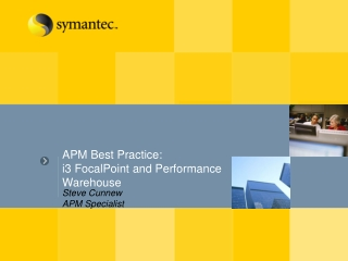 APM Best Practice: i3 FocalPoint and Performance Warehouse