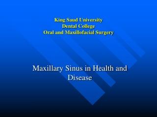 King Saud University Dental College Oral and Maxillofacial Surgery