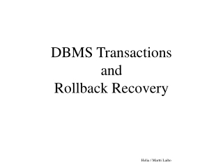 DBMS Transactions  and  Rollback Recovery