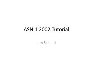 ASN.1 2002 Tutorial