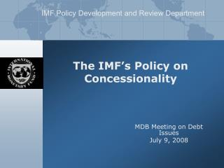 The IMF's Policy on Concessionality
