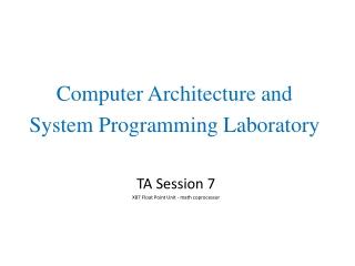 TA Session 7 X87 Float Point Unit - math coprocessor