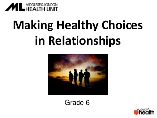 Making Healthy Choices  in  Relationships