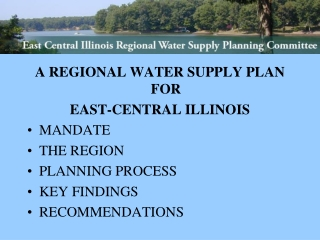 A REGIONAL WATER SUPPLY PLAN FOR  EAST-CENTRAL ILLINOIS MANDATE THE REGION PLANNING PROCESS