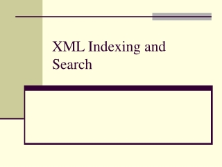 XML Indexing and Search