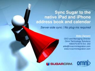 Sync Sugar to the native iPad and iPhone address book and calendar