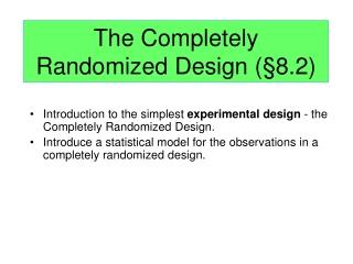 The Completely Randomized Design ( § 8.2)