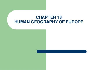 CHAPTER 13 HUMAN GEOGRAPHY OF EUROPE