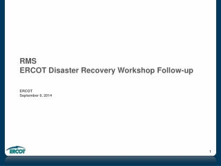 RMS ERCOT Disaster Recovery Workshop Follow-up ERCOT September 9, 2014