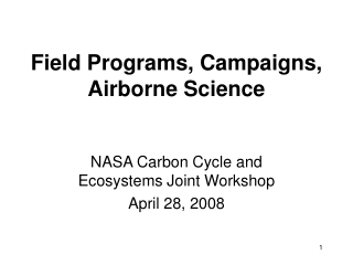 Field Programs, Campaigns, Airborne Science