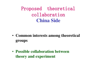 Proposed  theoretical  collaboration  China Side