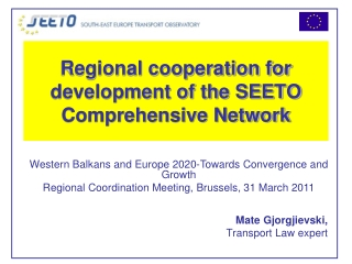 Regional cooperation for development of the SEETO Comprehensive Network
