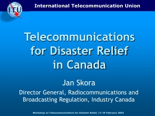 Telecommunications for Disaster Relief in Canada