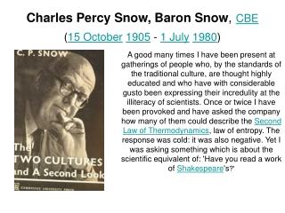 Charles Percy Snow, Baron Snow , CBE  ( 15 October 1905  -  1 July 1980 )