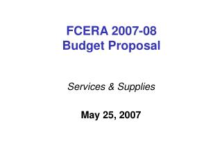 FCERA 2007-08  Budget Proposal