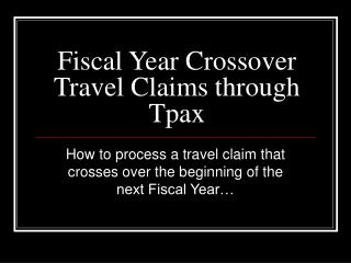 Fiscal Year Crossover Travel Claims through Tpax