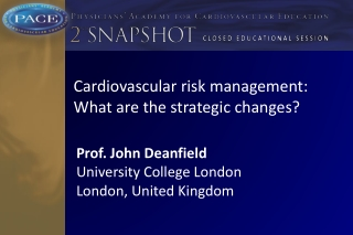 Cardiovascular  risk management: What  are the  strategic changes ?