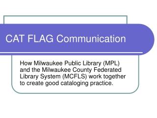CAT FLAG Communication