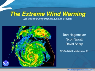 The Extreme Wind Warning (as issued during tropical cyclone events)