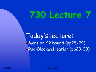 730 Lecture 7