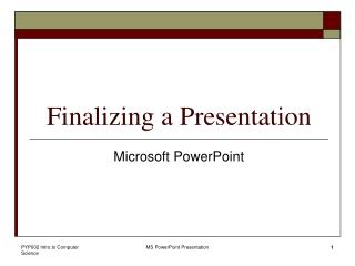 Finalizing a Presentation