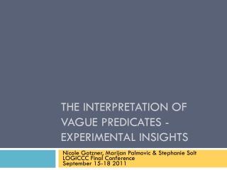 The interpretation of vague predicates - experimental insights