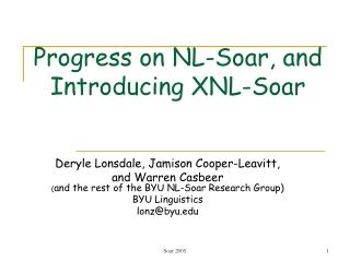 Progress on NL-Soar, and Introducing XNL-Soar