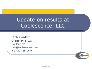 Update on results at Coolescence, LLC
