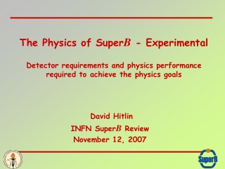 The Physics of Super B  - Experimental