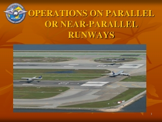 OPERATIONS ON PARALLEL OR NEAR-PARALLEL RUNWAYS