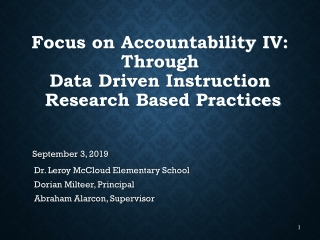 Focus on Accountability IV: Through Data Driven Instruction  Research Based Practices