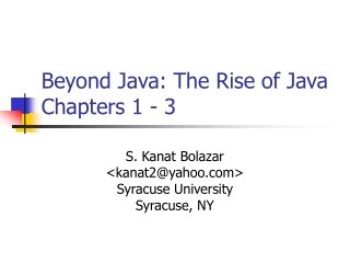 Beyond Java: The Rise of Java Chapters 1 - 3