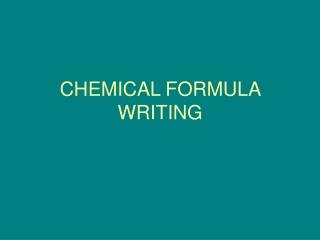 CHEMICAL FORMULA WRITING