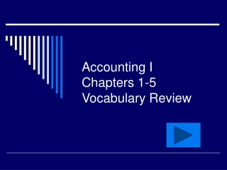 Accounting I Chapters 1-5 Vocabulary Review