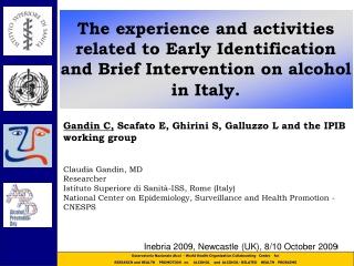 Gandin C,  Scafato E, Ghirini S, Galluzzo L and the IPIB working group Claudia Gandin, MD