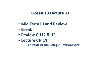Ocean 10 Lecture 11 Mid Term  III and Review Break Review CH12 & 13 Lecture CH 14